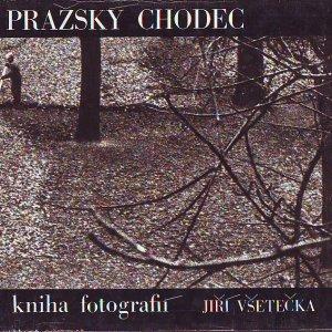 Jiří Všetečka – PRAŽSKÝ CHODEC