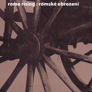 Chad Evans Wyatt – ROMA RISING : ROMSKÉ OBROZENÍ