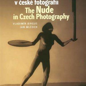 Vl. Birgus, Jan Mlčoch – Akt v české fotografii