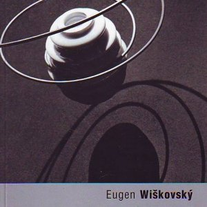 Vladimír Birgus – EUGEN WIŠKOVSKÝ