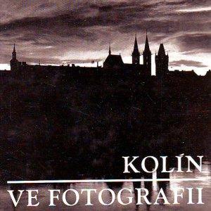 Jiří Procházka – MĚSTO KOLÍN VE FOTOGRAFII