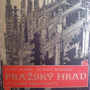 foto Josef Sudek, text R.Rouček – Pražský hrad